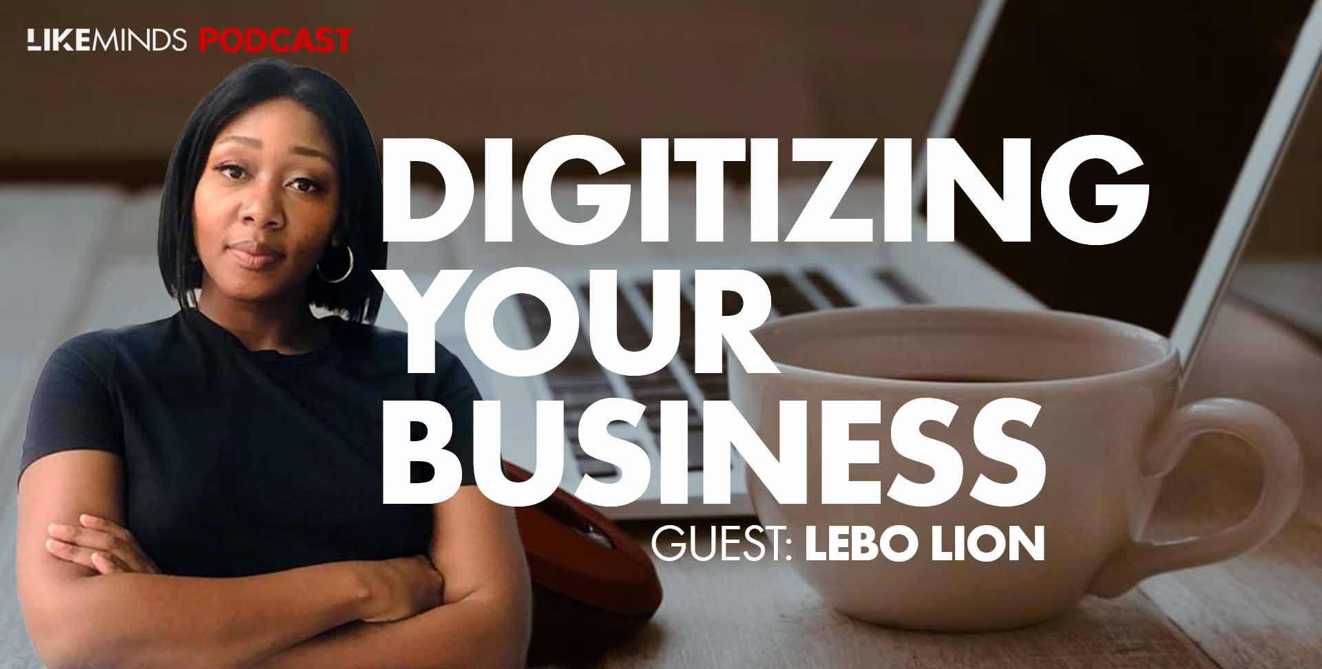 Lebo Lion on Likeminds podcasts